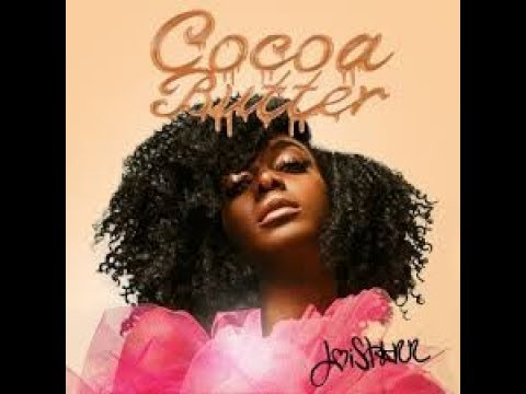 "World Premiere: JoiStaRR ""Cocoa Butter"""
