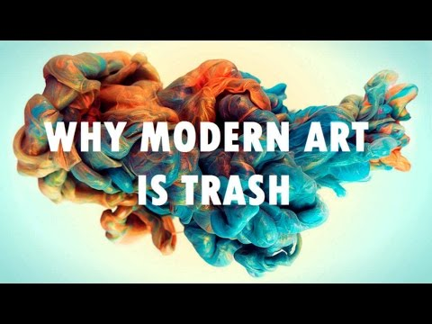 Why Modern Art is Trash