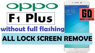 Remove Password/Pin/Pattern Locks On OPPO F1 Plus (X9009) -Without Full Flashing -2017