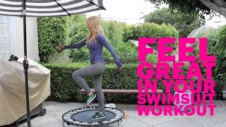 Summer Fitness & Exercise Tips | Workout Routine To Help You Feel Great In Your Swimsuit