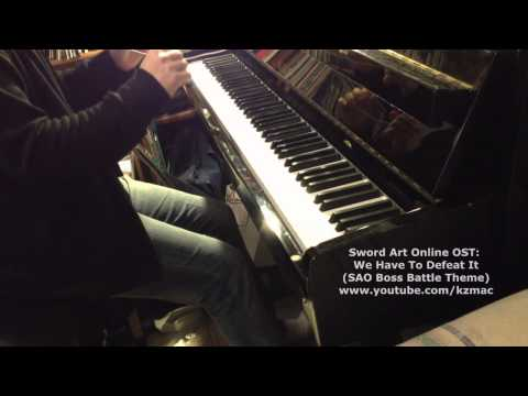 Sword Art Online OST : We Have To Defeat It  - Piano + Ost