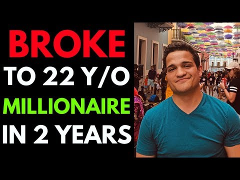 BROKE TO 22 YEAR OLD MILLIONAIRE IN 2 YEARS thumbnail