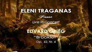 GRIEG Brooklet - ELENI TRAGANAS Live!