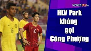 NÓNG: HLV Park không gọi Công Phượng lên đội tuyển Việt Nam | Thể Thao 247