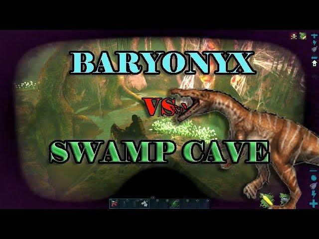 Ark: Baryonyx vs Swamp Cave (cave of immune)