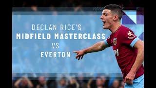 DECLAN RICE'S MIDFIELD MASTERCLASS VS EVERTON