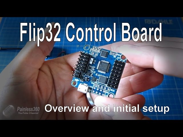 Flip32 Flight Control Board: Overview, Cleanflight install and comparison with Naze32