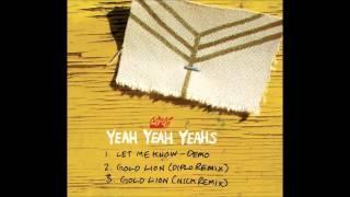 Yeah Yeah Yeahs - Gold Lion (Diplo Remix)