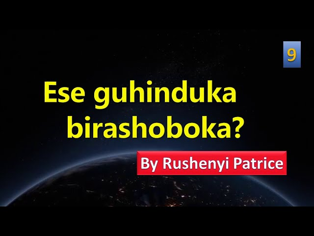Ese guhinduka birashoboka? | by Rushenyi Patrice | #09