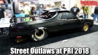 Street Outlaws at PRI 2018