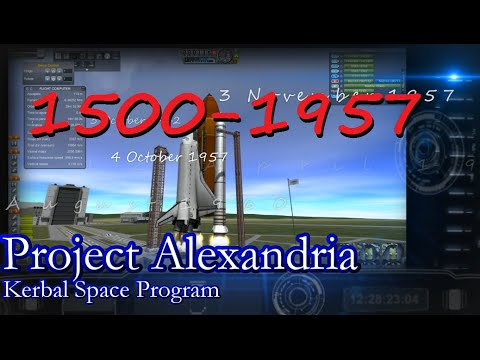 Circa 1500 to 1957 History of Spaceflight in RSS / Project Alexandria-01 / KSP 0.25