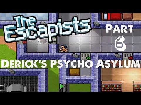 Derick's Psycho Asylum Pt. 6: Freedom Bridge  - The Escapists