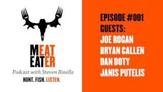 MeatEater Podcast Episode 001: Joe Rogan, Bryan Callen, Dan Doty, Janis Putelis thumbnail