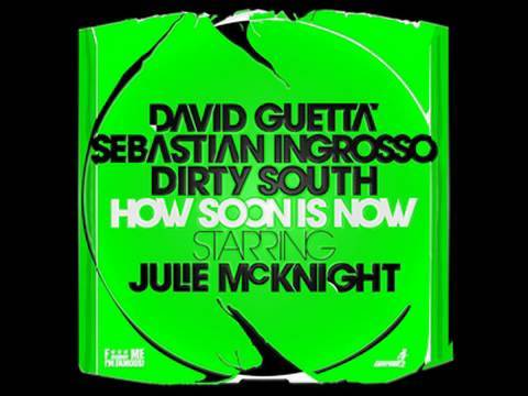 Download Guetta, Ingrosso, Dirty South & McKnight - How Soon Is Now