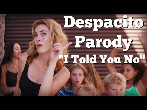 """I Told You No"" Despacito Parody (Luis Fonsi ft. Daddy Yankee)"