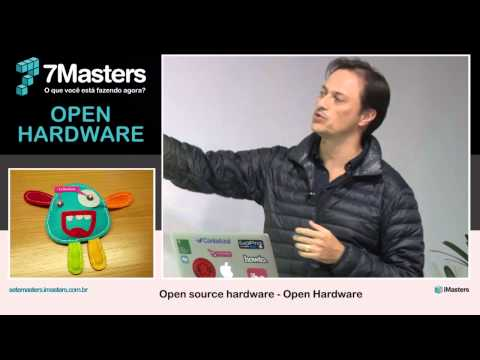 7Masters Open Hardware | Open Source Hardware com Manoel Lemos