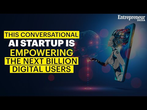 This Conversational AI Startup is Empowering the Next Billion Digital Users