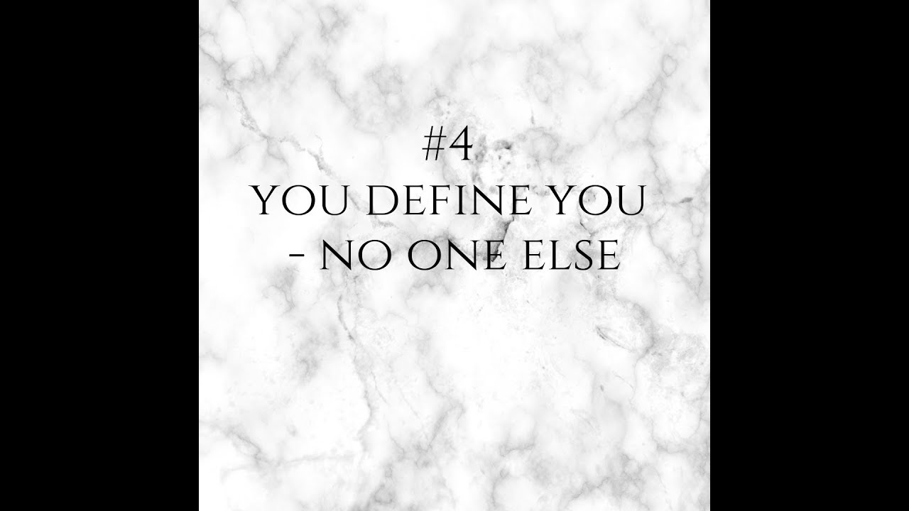#4 - You define you - no one else