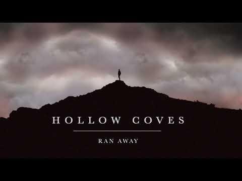 Hollow Coves - Ran Away [Audio]