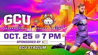 GCU Men's Soccer vs Houston Baptist October 25, 2019