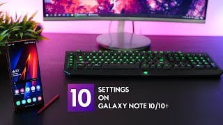 10 Settings to change on your new Galaxy Note 10 or 10+