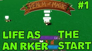 ROBLOX Realm of Magic - Life As An Rker #1 - THE START