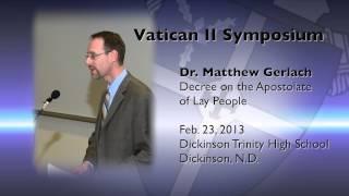 Dr. Matthew Gerlach: Apostolicam Actuositatem, Decree on the Apostolate of Lay People