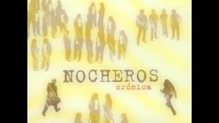 Los Nocheros - Sin principio ni final (HQ)