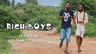 Download Yawa Comedy - RICH BOYS (PART 2) - (YAWA SKITS - Episode 45)