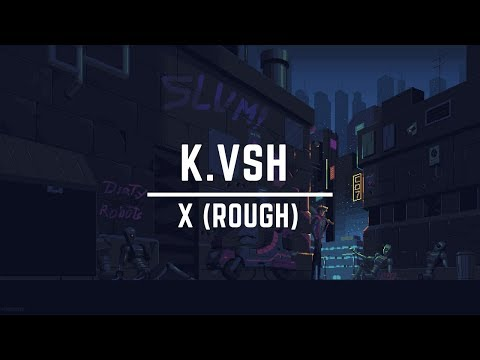 [Lyrics | Letra] K.vsh - X (rough) [ENG | ESP]