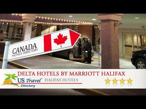 Delta Hotels By Marriott Halifax - Halifax Hotels, Canada