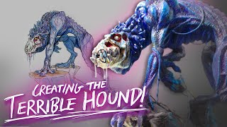 "Creative Process | ""TERRIBLE Hound"""