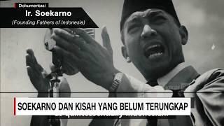 Soekarno & Kisah Yang Belum Terungkap
