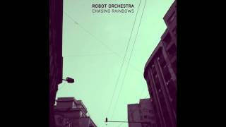 Robot Orchestra - Chasing Rainbows