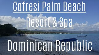 Cofresi Palm Beach Resort &amp Spa puerto plata 2019