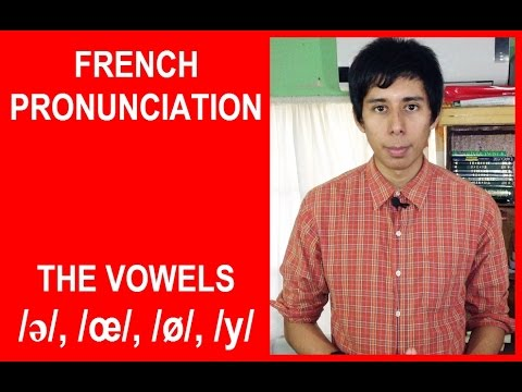 French Pronunciation For English Speakers: The Vowels /ə/, /œ/, /ø/ and /y/