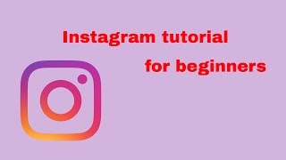 Instagram tutorial for beginners (for total newbies)