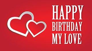 Download lagu Happy Birthday, My Love - Romantic Birthday Message / Greeting / Wishes