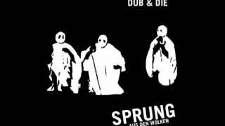 Sprung Aus Den Wolken - Dub & Die