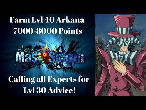 Farm Lvl 40 Arkana 7000-8000! And Calling all Experts for lvl 30! | YuGiOh Duel Links w/ MasKScarin