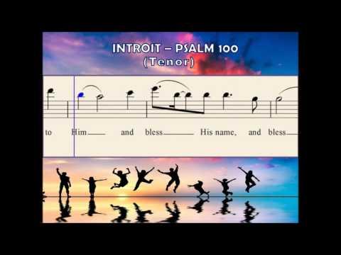 O44c Introit - Psalm 100 (Tenor)
