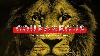 102118 Todd Menard - Courageous week 4 - A Lifestyle of Courageous Faith - Family Life Church