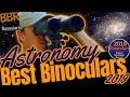 Best Binoculars For Astronomy 2019 - BBR Best Astronomy Binocular Awards