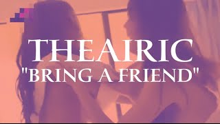 TheAiric - Bring A Friend (Promo Video)