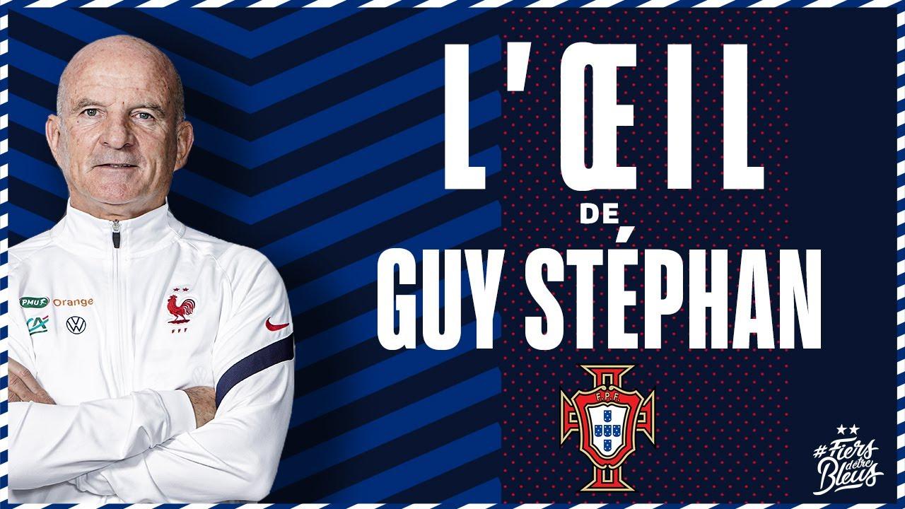 France-Portugal, l'oeil de Guy Stéphan, Equipe de France I FFF 2021