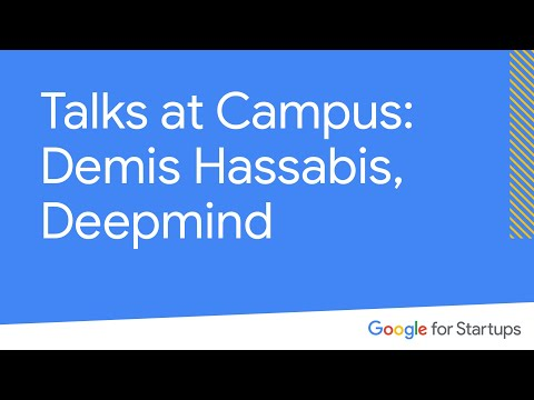 Campus Presents: Demis Hassabis, Founder and CEO, Deepmind