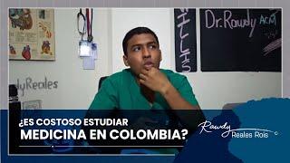 CUANTO CUESTA ESTUDIAR MEDICINA EN COLOMBIA.