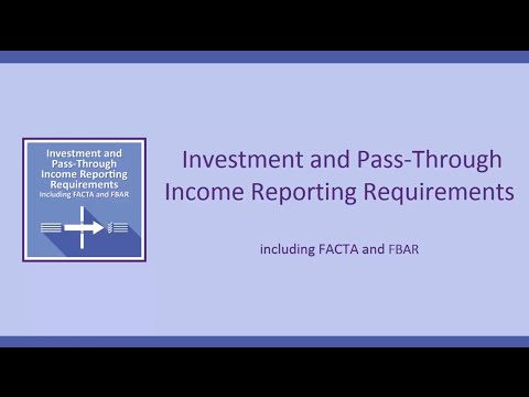 Investment & Pass-Through Income Reporting Requirements (Including FBAR And FATCA)