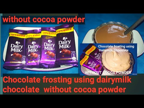 Chocolate Frosting 2 | Using Dairy Milk Chocolate Without Cocoa Powder | Easy Frosting Recipe 2019