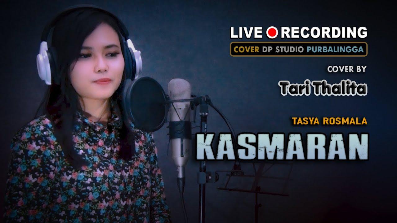 KASMARAN [Tasya Rosmala] Cover by TARI THALITA ; Dangdut Klasik Syahdu Terbaru 🔴 LIVE DP STUDIO